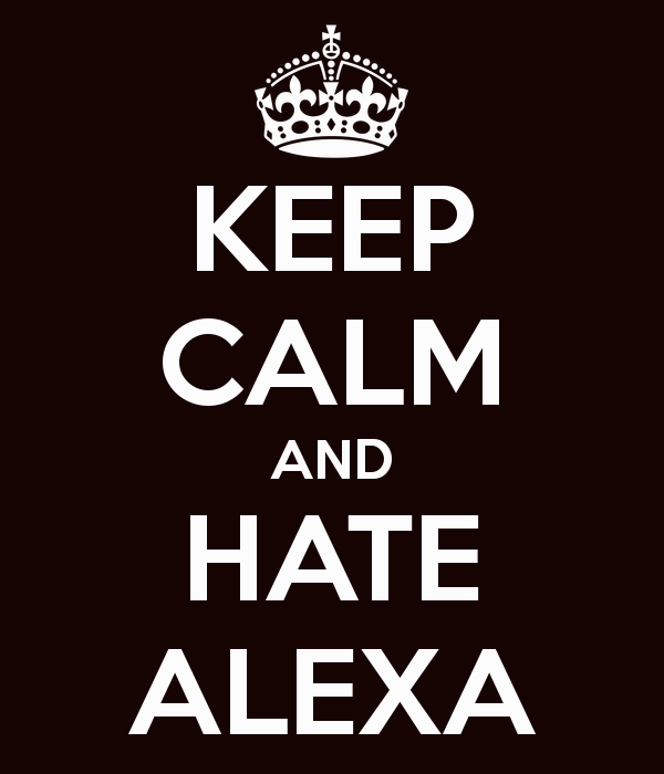 keep-calm-and-hate-alexa